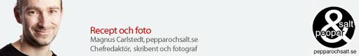 Recept och foto: Peppar och salt, Magnus Carlstedt
